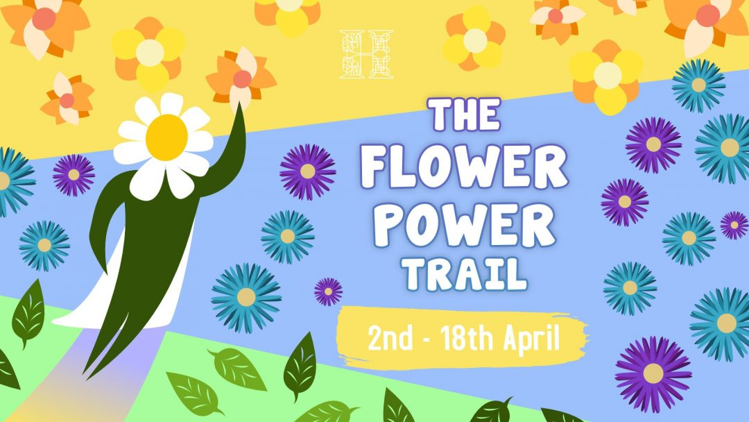 Flower Power Easter Trail at Hestercombe Gardens